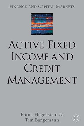 Active Fixed Income and Credit Management by Frank Hagenstein