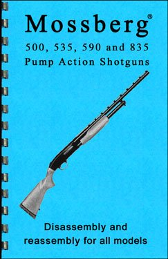Mossberg 500, 535, 590, 835 Shotgun Disassembly & Reassembly Gun-guide (Disassembly & Reassembly Guide)