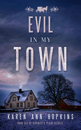 Evil in My Town (Serenity's Plain Secrets Book 6) by Karen Ann Hopkins