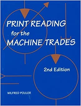 Book Print Reading For the Machine Trades by Wilfred B. Pouler (1995-01-12)
