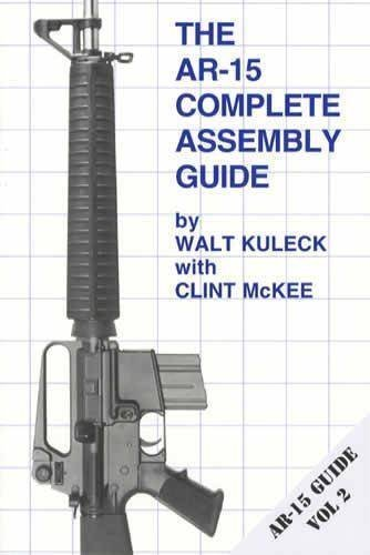 The AR-15 Complete Assembly Guide (AR-15 Guide Vol 2) by Walt Kuleck Published by Scott A. Duff (2002) Paperback (Build Your Own Ar 15 Lower Receiver)