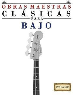 Obras Maestras Clásicas para Bajo: Piezas fáciles de Bach, Beethoven, Brahms, Handel