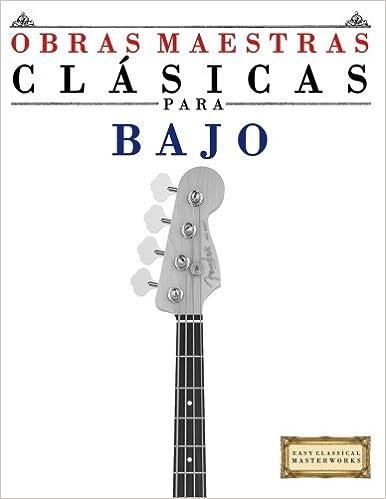 Obras Maestras Clásicas para Bajo: Piezas fáciles de Bach, Beethoven, Brahms, Handel, Haydn, Mozart, Schubert, Tchaikovsky, Vivaldi and Wagner (Easy ...