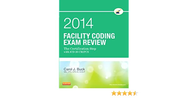 Facility Coding Exam Review 2014: The Certification Step with ICD-10 ...