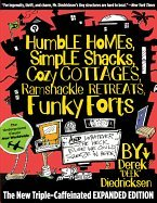 The Do It Yourself Book of Humble Homes, Simple shacks, Cozy Cottages, Ramshackle Retreats, Funky Forts