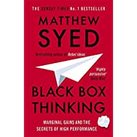Black Box Thinking: Marginal Gains and the Secrets of High Performance