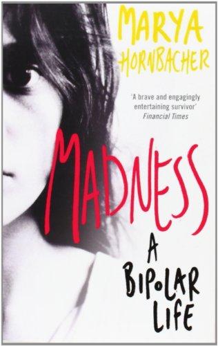 Madness: A Bipolar Life