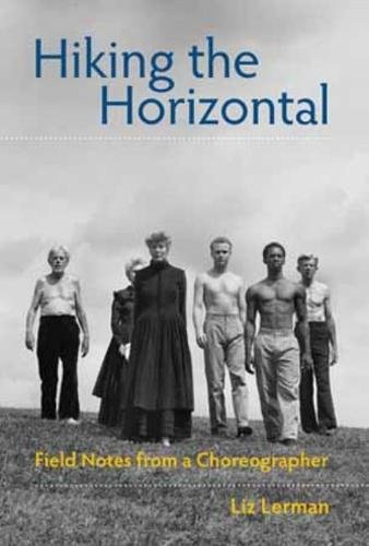 Read Online Hiking the Horizontal: Field Notes from a Choreographer pdf