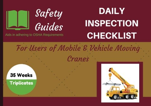 Mobile Crane Operator Daily Inspection Checklist: Daily Inspection Logbook/Journal/OSHA record keeping (Daily Checklists/Safety Checklists/Logs (8.5 x 6 inches close to A5 paper))