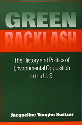 Green Backlash: The History and Politics of Environmental Opposition in the U.S. (Public Policy Series)