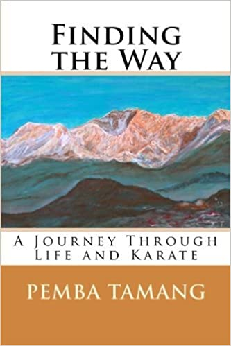 Finding the Way: A Journey Through Life and Karate by Mr Pemba Tamang (2015-01-01)