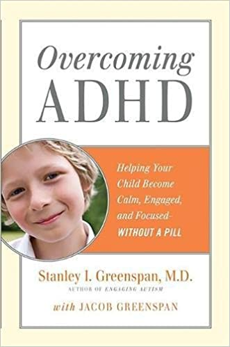 d0b8cb65a4fb7 Overcoming ADHD: Helping Your Child Become Calm, Engaged, and ...