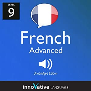 Learn French - Level 9: Advanced French, Volume 1: Lessons 1-25 Audiobook