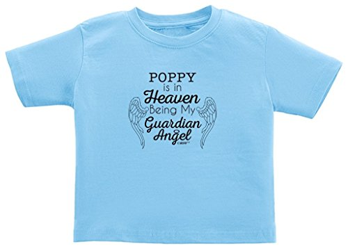 Remembrance Gifts Poppy in Heaven Being My Guardian Angel Toddler T-Shirt 3T Light Blue