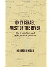 Only Israel West of the River: The Jewish State & the Palestinian Question