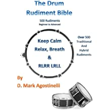 The Drum Rudiment Bible: 500 Rudiments Beginner to Advanced