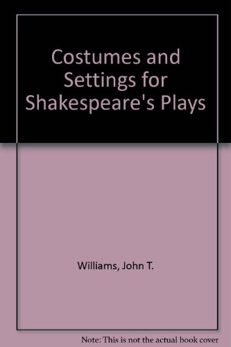 Shakespeare Theatre Costumes (Costumes and Settings for Shakespeare's Plays)