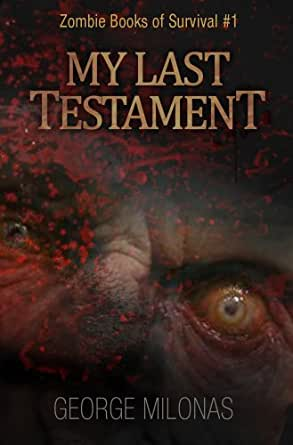 my last testament zombie books of survival book 1