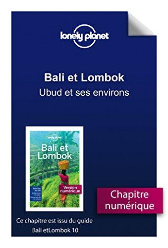 Bali et Lombok - Ubud et ses environs (French Edition)