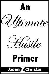 An Ultimate Hustle Primer
