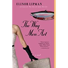 The Way Men Act: A Novel