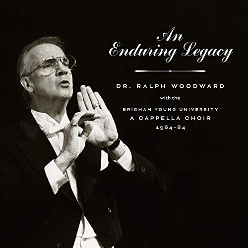 (An Enduring Legacy - Dr. Ralph Woodward with the BYU A Cappella Choir, 1964 84 )
