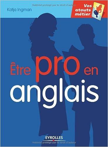 Etre pro en anglais - Katja Ingman sur Bookys