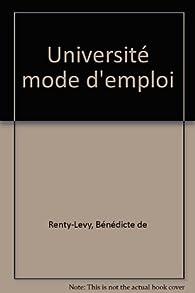 Université mode d'emploi par  Bénédicte de Renty-Levy