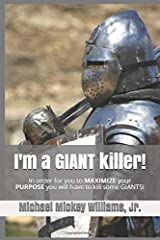 I'm a GIANT killer!: In order for you to MAXIMIZE your purpose, you will have to kill some GIANTS! Paperback