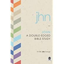 John: A Double-Edged Bible Study (LifeChange Book 3)
