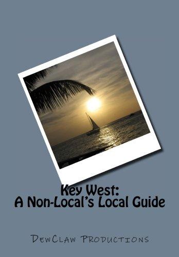 Key West: A Non-Local's Local Guide