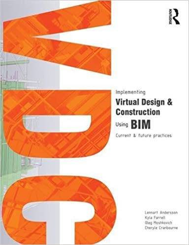 Implementing Virtual Design and Construction using BIM Current and future practices