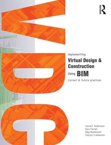 Implementing Virtual Design and Construction using BIM: Current and future practices