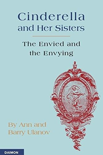 Read Online Cinderella and Her Sisters: The Envied and the Envying ebook
