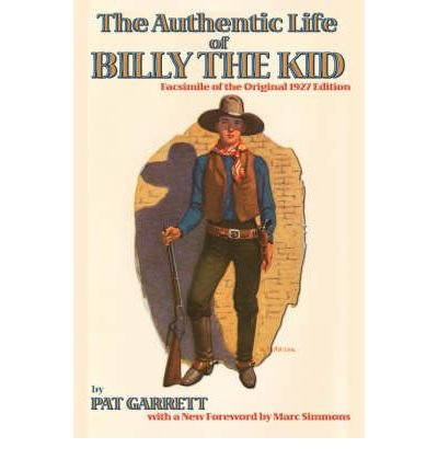 { [ PAT F. GARRETT'S THE AUTHENTIC LIFE OF BILLY, THE KID: AN ANNOTATED EDITION ] } Garrett, Pat F ( AUTHOR ) Feb-15-2007 Paperback