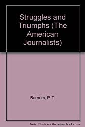 Struggles and Triumphs (The American Journalists)