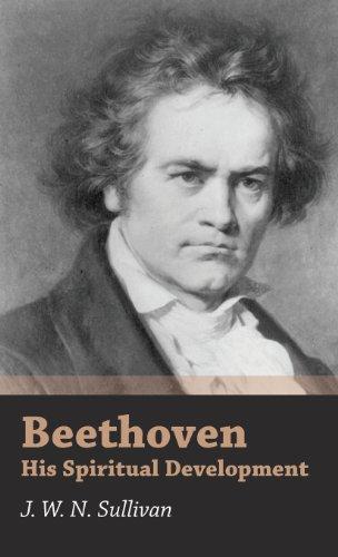 Beethoven - His Spiritual Development J. W. N. Sullivan