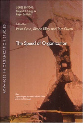The Speed of Organization (Advances in Organization Studies)