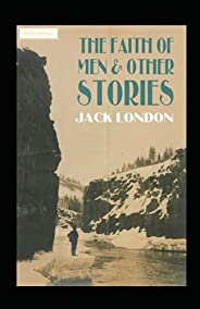 The Faith of Men & Other Stories Annot