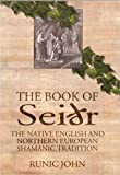 The Book of Seidr: The Native English And Northern European Shamanic Tradition