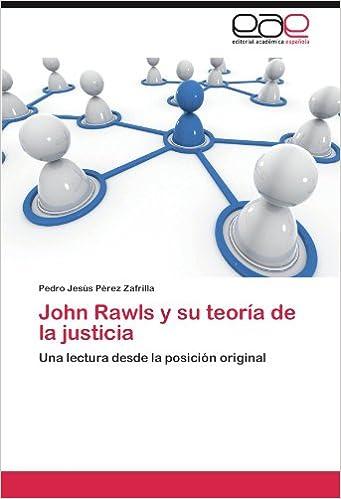 John Rawls y Su Teoria de La Justicia: Amazon.es: Pedro Jes P. Rez Zafrilla, Pedro Jesus Perez Zafrilla: Libros