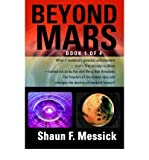 img - for [ Beyond Mars [ BEYOND MARS BY Messick, Shaun F. ( Author ) Dec-01-2005[ BEYOND MARS [ BEYOND MARS BY MESSICK, SHAUN F. ( AUTHOR ) DEC-01-2005 ] By Messick, Shaun F. ( Author )Dec-01-2005 Paperback By Messick, Shaun F. ( Author ) Paperback 2005 ] book / textbook / text book