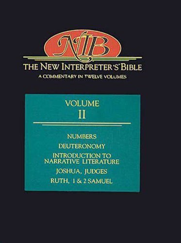 The New Interpreter's Bible: Numbers, Deuteronomy, Introduction to Narrative Literature, Judges, Ruth, 1 and 2 Samuel v.2: A Commentary in Twelve ... Judges, Ruth, 1 and 2 Samuel Vol 2 by Birch, Bruce C, Dozeman, Professor of Old Testament Thomas B (1998) by Abingdon Press
