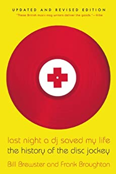 Last Night a DJ Saved My Life: The History of the Disc Jockey by [Brewster, Bill]