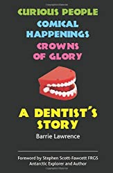 A Dentist's Story - Curious People, Comical Happenings, Crowns of Glory