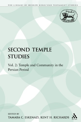 Second Temple Studies: Vol. 2: Temple and Community in the Persian Period (The Library of Hebrew Bible/Old Testament Studies)