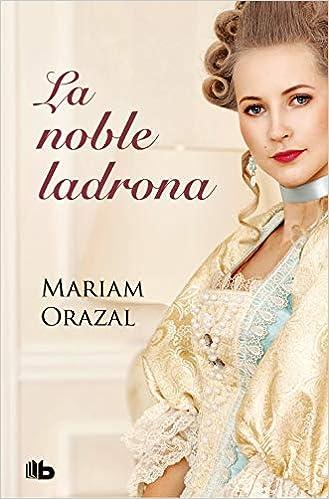 Leer Gratis La noble ladrona (Serie Chadwick 1) de Mariam Orazal