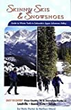 Skinny Skies & Snowshoes: Guide to Winter Trails in Colorado's Upper Arkansas Valley
