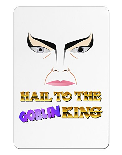 TooLoud Hail to the Goblin King Aluminum Magnet (Goblin Outfit)