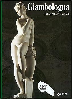 Giambologna. Ediz. Illustrata por Donatella Pegazzano epub